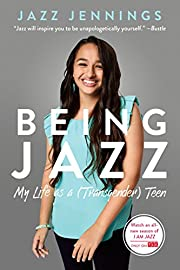 Being Jazz: My Life as a (Transgender) Teen…