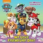 We Love Friendship Day! (PAW Patrol)…