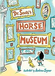 Dr. Seuss's horse museum de Dr. Seuss