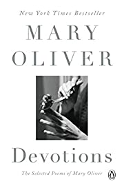 Devotions: The Selected Poems of Mary Oliver…