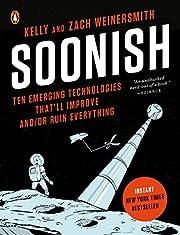 Soonish: Ten Emerging Technologies That'll…