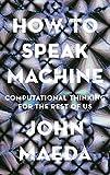 How to speak machine / John Maeda