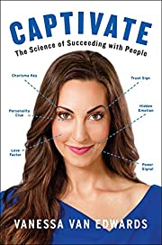 Captivate: The Science of Succeeding with…