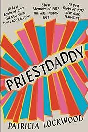 Priestdaddy: A Memoir by Patricia Lockwood