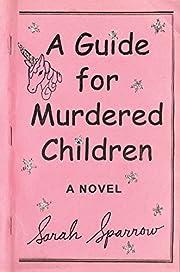 A Guide for Murdered Children: A Novel av…