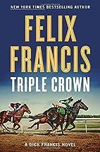 Triple Crown (Dick Francis) by Felix Francis