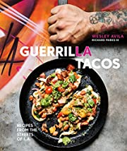 Guerrilla Tacos: Recipes from the Streets of…