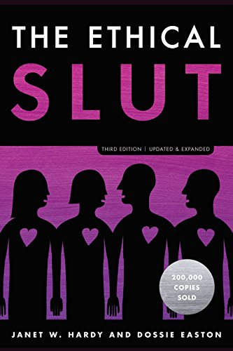 The Ethical Slut, Third Edition: A Practical Guide to Polyamory, Open Relationships, and Other Freedoms in Sex and Love, Hardy, Janet W.