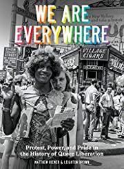 We Are Everywhere: Protest, Power, and Pride…