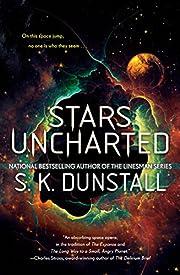 Stars Uncharted de S. K. Dunstall