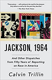 Jackson, 1964: And Other Dispatches from…