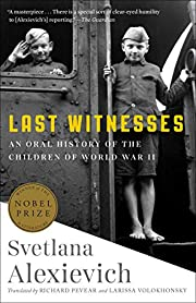 Last Witnesses: An Oral History of the…