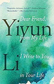 Dear Friend, from My Life I Write to You in…