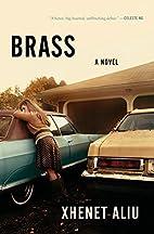 Brass: A Novel by Xhenet Aliu