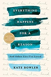 Everything Happens for a Reason: And Other…