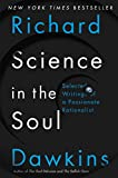 Science in the soul : selected writings of a passionate rationalist / Richard Dawkins ; edited by Gillian Somerscales