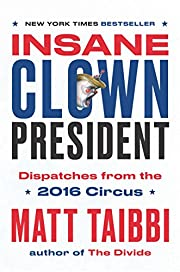 Insane Clown President: Dispatches from the…