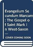 Euangelium secundum Marcum. : The Gospel of Saint Mark in West-Saxon / edited from the manuscripts, by James Wilson Bright. Boston, Heath, 1905