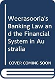 Weerasooria's banking law and the financial system in Australia / Alan Tyree, Prudence Weaver