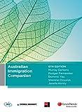 Australian immigration companion / Professor Murray Gerkens,  Professor Rodger Fernandez, Associate Professor Dominic Yau, Sherene Ozyurek, Janelle Kenny