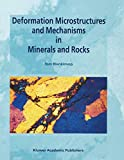 Deformation microstructures and mechanisms in minerals and rocks/ by Tom Blenkinsop