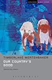 """Our country's good: Based on the novel """"The Playmaker"""" by Thomas Kenneally (Student Editions)"""