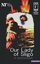 Our Lady Of Sligo (Modern Plays) by…