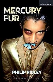 Mercury Fur (Modern Plays) de Philip Ridley