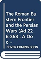 The Roman Eastern Frontier and the Persian…
