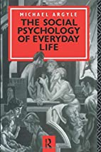The Social Psychology of Everyday Life by…