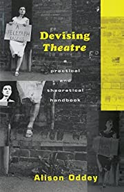 Devising Theatre: A Practical and…