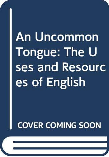 An Uncommon Tongue: The Uses and Resources of English