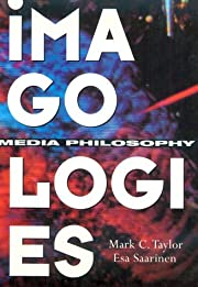 Imagologies: Media Philosophy por Mark C.…
