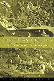 Christian Origins: Theology, Rhetoric and…
