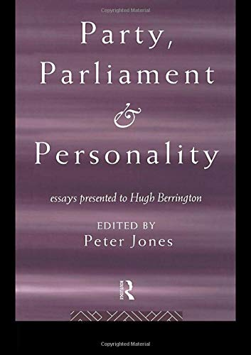 party parliament and personality essays presented to hugh party parliament and personality essays