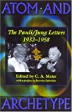 Atom and archetype : the Pauli/Jung letters, 1932-1958 / edited by C.A. Meier