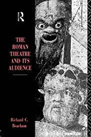 The Roman Theatre and Its Audience de…
