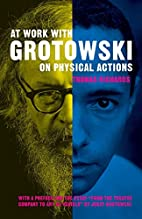 At work with Grotowski on physical actions…