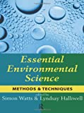 Essential environmental science : methods & techniques / edited by Simon Watts and Lyndsay Halliwell