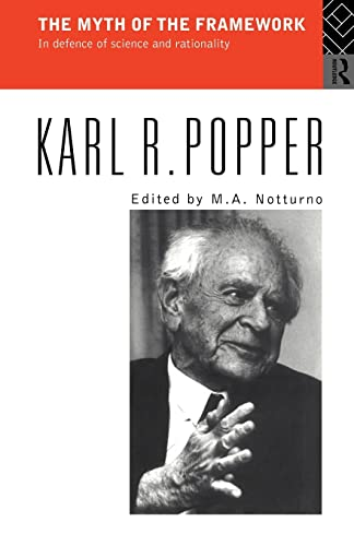 The Myth of the Framework: In Defence of Science and Rationality, Popper, Karl; Notturno, M.A.