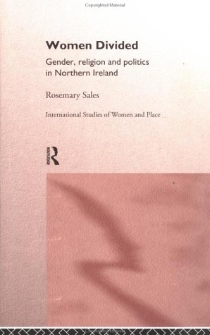 Women Divided: Gender, Religion and Politics in Northern Ireland