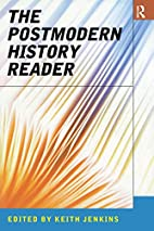 The Postmodern History Reader by Keith…