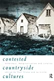 Contested countryside cultures : otherness, marginalisation, and rurality / edited by Paul Cloke and Jo Little