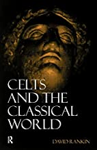 Celts and the Classical World by David…