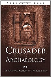 Crusader archaeology : the material culture…