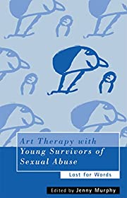 Art therapy with young survivors of sexual…