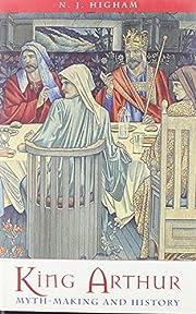 King Arthur - Myth Making and History de…