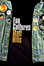 Fan Cultures (Sussex Studies in Culture and…