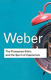 The Protestant Ethic and the Spirit of…