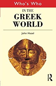 Who's Who in the Greek World af John…